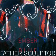 Father Sculptor. Atmospheric Indie-Pop from Scotland.