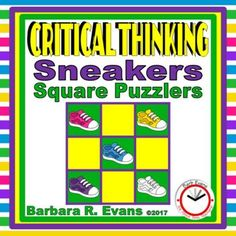 CRITICAL THINKING PUZZLES:Sneakers Square Puzzlers Sneakers Square Puzzlers are excellent for exercising your students' critical thinking skills. The challenge with these puzzles is to reconstruct the square array so that all of the sneakerl images match on every interior