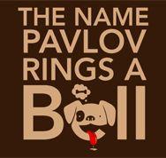 Pavlov's dog... psychology jokes get me everytime