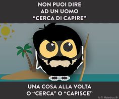 Uomini Italian Humor, Italian Quotes, Word Pictures, Cute Pictures, Jokes Quotes, Memes, Serious Quotes, Boys Are Stupid, Feelings Words