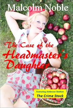 The Case of the Headmaster's Daughter with Ambrose Skelton Crime Fiction, Mystery Novels, Daughter, Mystery Books, Daughters