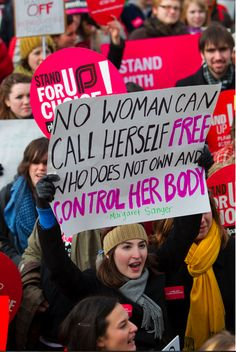 """No woman can call herself free who does not own and control her body"""