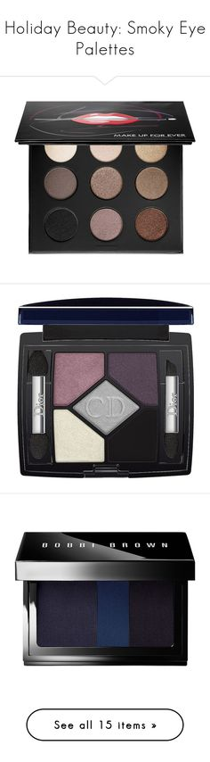 """""""Holiday Beauty: Smoky Eye Palettes"""" by polyvore-editorial ❤ liked on Polyvore featuring smokyeyepalette, beauty products, makeup, eye makeup, eyeshadow, palette eyeshadow, nude eyeshadow, gel eyeshadow, make up for ever and beauty"""