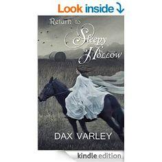 The legendary Horseman is back!  Return to Sleepy Hollow by Dax Varley
