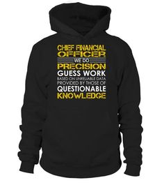 Chief Financial Officer We Do Precision Guess Work Job Title T-Shirt #ChiefFinancialOfficer