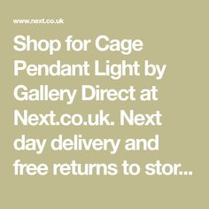 Shop for Cage Pendant Light by Gallery Direct at Next.co.uk. Next day delivery and free returns to store. 1000s of products online. Buy Cage Pendant Light by Gallery Direct now! Geo Wallpaper, Apple Prints, Buy Apple, Small Sofa, Latest Colour, Knitted Slippers, Next Day, Slipper Boots, Satin Slip