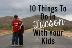 10 Things To Do In Tucson