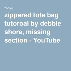 zippered tote bag tutoroal by debbie shore, missing section - how to add the recessed zipper section to the lining of your bag - great tutorial!! - YouTube