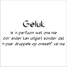 Geluk is 'n parfuum. Me Quotes, Qoutes, Funny Quotes, Pretty Letters, Afrikaanse Quotes, Embedded Image Permalink, Language, Wisdom, Motivation