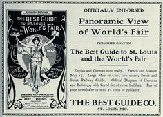 Advert for the Guide to the Worlds Fair St Louis 1904 by CharmaineZoe, via Flickr