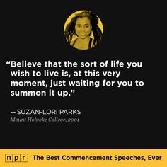 Suzan-Lori Parks, 2001. From NPR's The Best Commencement Speeches, Ever.