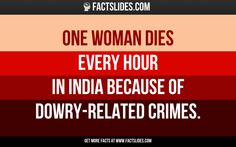 One woman dies every hour in India because of dowry-related crimes.