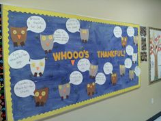 Thanksgiving bulletin board- Students wrote what they were thankful for on speech bubbles.