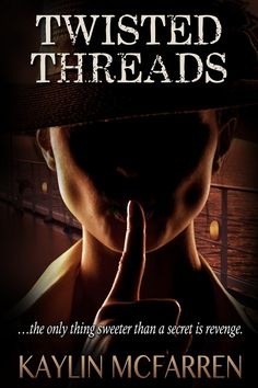 Release Blitz:  TWISTED THREADS by  Kaylin McFarren http://thepenmuse.net/release-blitz-twisted-threads-kaylin-mcfarren/?utm_campaign=coschedule&utm_source=pinterest&utm_medium=Denise%20Alicea&utm_content=Release%20Blitz%3A%20%20TWISTED%20THREADS%20by%20%20Kaylin%20McFarren