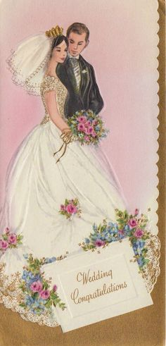 Vintage wedding congratulations card-we actually had a card just like this card sent to us from a mutual friend. Vintage Wedding Cards, Vintage Bridal, Vintage Cards, Card Wedding, Vintage Weddings, Wedding Vows, Wedding Dress, Wedding Videos, Wedding Images