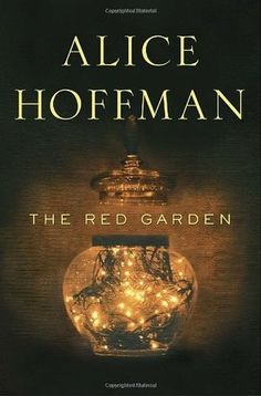 The Red Garden by Alice Hoffman is a stunning history of a small town that deserves to be read with a glass of wine.