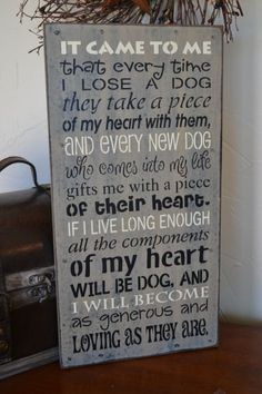 It Came To Me That Every Time I Lose A Dog by CreativeTouchWood, $28.95