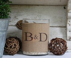 I like the idea of burlap over a glass container w/ a candle for a different lighting look... but fray the edges
