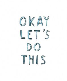 okay let's do this. inspirational words on a motivation monday The Words, Cool Words, Motivacional Quotes, Words Quotes, Music Quotes, Wisdom Quotes, Qoutes, Happy Thoughts, Beautiful Words