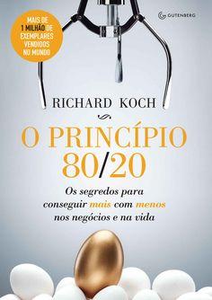 O princípio 80/20: Os segredos para conseguir mais com menos nos negócios e na vida eBook: Richard Koch: Amazon.com.br: Loja Kindle