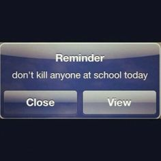 Reminder to school...