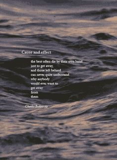 gif depression sad suicide self harm sadness poetry poem at bukowski Charles Bukowski ocean gif cause and effect butterfly effect ocean death vicforprez Poetry Poem, Poetry Quotes, Words Quotes, Wise Words, Life Quotes, Sayings, Quotes Images, Pretty Words, Beautiful Words