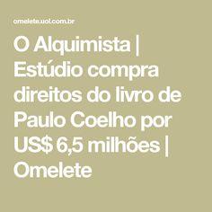 O Alquimista | Estúdio compra direitos do livro de Paulo Coelho por US$ 6,5 milhões | Omelete