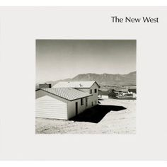 The New West: Landscapes Along the Colorado Front Range  Robert Adams