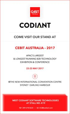 Meet Codiant software technologies at Cebit Australia 2017- the largest & longest running business technology conference & exhibition in Asia Pacific. We will be disrupting our incredibly innovative web and app solutions at Stall no. K19. Visit the details at www.codiant.com