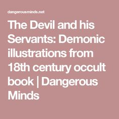 The Devil and his Servants: Demonic illustrations from 18th century occult book   Dangerous Minds