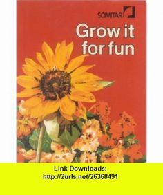 Grow it for Fun (Scimitar S) (9780241100684) Wendy Boase , ISBN-10: 0241100682  , ISBN-13: 978-0241100684 ,  , tutorials , pdf , ebook , torrent , downloads , rapidshare , filesonic , hotfile , megaupload , fileserve