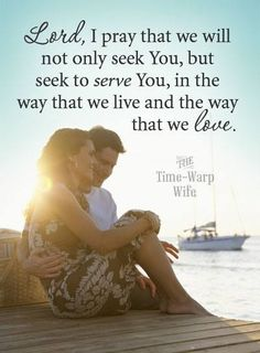 Lord, I pray that we will not only see You, but seek to serve You, in the way that we live and the way that we love. <3