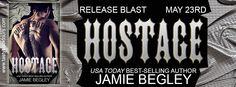 RELEASE BLAST! HOSTAGE BY JAMIE BEGLEY (@TastyBookTours @Jamie_Begley)