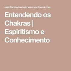 Entendendo os Chakras | Espiritismo e Conhecimento
