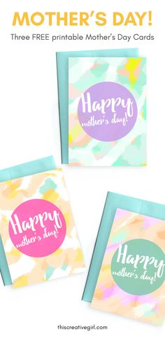 Three FREE Motheru0027s Day Card Printableu0027s! Pretty Watercolor Style Designs  For The Spring And Summer