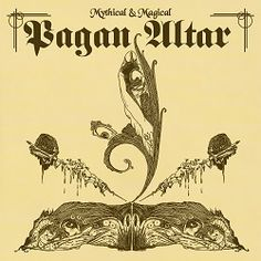 Pagan Altar Mythical and Magical proper NWOBHM from the old days.