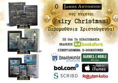 James Antoniou: FAIRY CHRISTMAS - ΠΑΡΑΜΥΘΕΝΙΑ ΧΡΙΣΤΟΥΓΕΝΝΑ! Christmas Fairy, Book Publishing, My Books, Author, Thoughts, News, Ideas