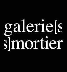 follow us on facebook / witter / instagram / google+ / tumblr @galeriesmortier >>> http://www.galerie-s-mortier.com