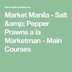 Market Manila -     Salt & Pepper Prawns a la Marketman - Main Courses