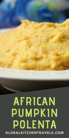 Zimbabwe Style Polenta with pumpkin and peanut butter is a delicious gluten free side dish to compliment any meal. African Recipes || Pumpkin Recipes #polenta #glutenfree #vegetarian #vegan Zimbabwe Food, Zimbabwe Recipes, Canned Pumpkin, Gluten Free Pumpkin, Pumpkin Recipes, Gluten Free Sides Dishes, Vegetarian Side Dishes, Natural Peanut Butter