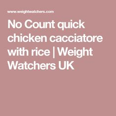 No Count quick chicken cacciatore with rice | Weight Watchers UK