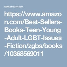 https://www.amazon.com/Best-Sellers-Books-Teen-Young-Adult-LGBT-Issues-Fiction/zgbs/books/10368569011