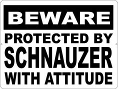 Beware Protected by Schnauzer w/ Attitude Sign