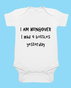 Hey, I found this really awesome Etsy listing at https://www.etsy.com/listing/160332152/i-am-hungover-baby-onesie-girl-and-boy