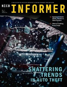 """The National Insurance Crime Bureau (NICB) has released a new edition of its publication, """"The Informer,"""" which highlights 2020's sharp increase in vehicle crime, and the motivations behind it. National Insurance, New Edition, Investigations, Crime, Vehicle, Highlights, Motivation, News, Study"""