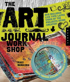 The Art Journal Workshop book by Traci Bunkers by TraciBunkers, $24.99