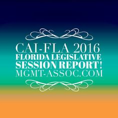 CAI-FLA 2016 Florida Legislative Session Report! March 14, 2016 CAI-FLA Delegates identified and tracked 44 bills that would impact community associations in some manner, virtually all of them detrimentally. That was only the very beginning. Delegates were assigned the various pieces of proposed legislation and tasked with diligently analyzing and summarizing what that impact would...