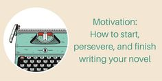 Keeping up motivation to write a book is vital if you want to finish. Read our top 10 posts on building the motivation needed to become a published author.