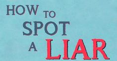 4 easy ways to detect lies