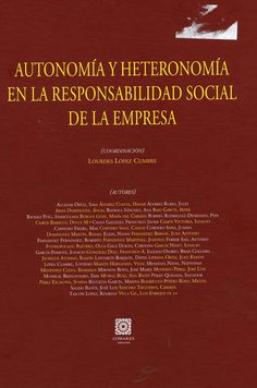 Autonomía y heteronomía en la responsabilidad social de la empresa / Lourdes López Cumbre (coord.); [colaboran] Sara Alcázar Ortiz... [et al.]. - Granada : Comares, 2012